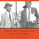 6 Radical MLK Jr. Quotations You Didn't Learn in School